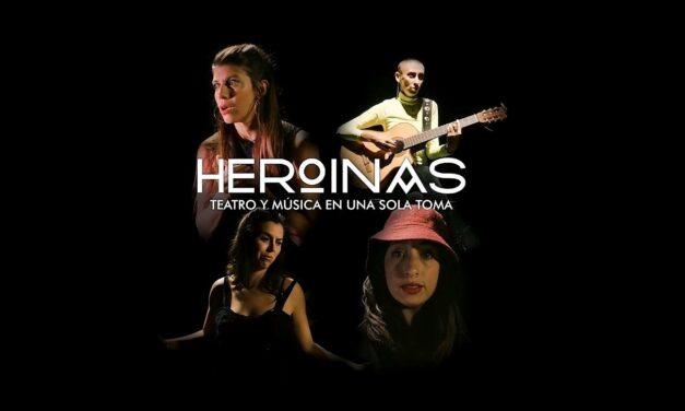 Heroínas: Teatro y música en una sola toma
